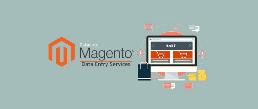 Benefits of Outsourcing Magento Data Entry Services in India